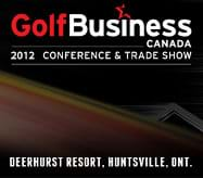 Golf Business Canada 2012 Conference and Trade Show