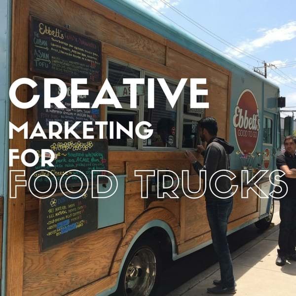 Creative Marketing for Food Trucks