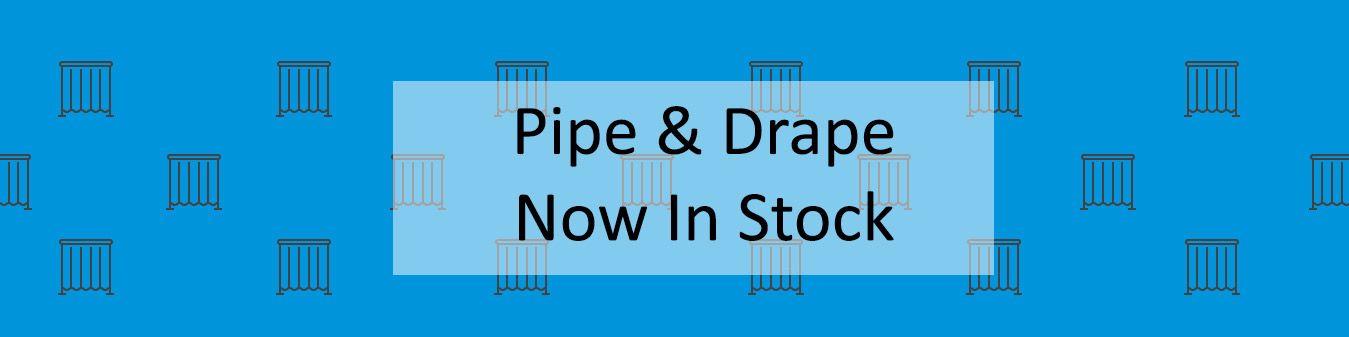 Pipe & Drape Now In Stock